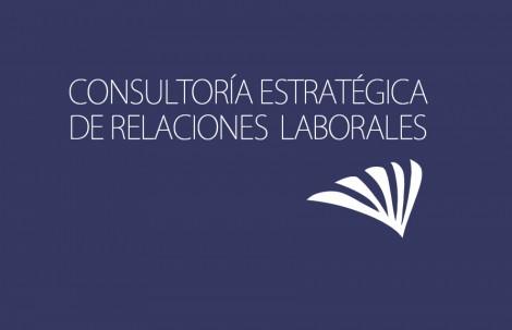 CONSULTORÍA ESTRATÉGICA DE RELACIONES LABORALES